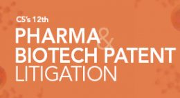 Pharma & Biotech Patent Litigation