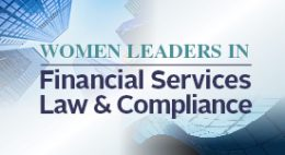 Women Leaders in Financial Services Law and Compliance